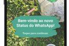 WhatsApp anuncia lançamento de novo status que parece Snapchat