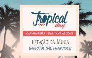 Tropical Day: nesta quinta-feira tem Coquetel de Lançamento Primavera-Verão na Estação da Moda
