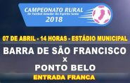 Neste sábado tem jogo no Estádio Municipal. Barra de São Francisco enfrenta Ponto Belo Campeonato Rural